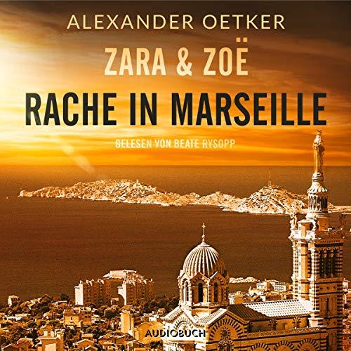 Rache in Marseille     Zara und Zoë 1              Autor:                                                                                                                                 Alexander Oetker                               Sprecher:                                                                                                                                 Beate Rysopp                      Spieldauer: 7 Std. und 42 Min.     1 Bewertung     Gesamt 3,0