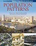 Population Patterns: What Factors Determine the Location and Growth of Human Settlements?