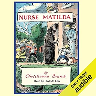 Nurse Matilda                   By:                                                                                                                                 Christianna Brand                               Narrated by:                                                                                                                                 Phyllida Law                      Length: 2 hrs and 25 mins     58 ratings     Overall 4.5