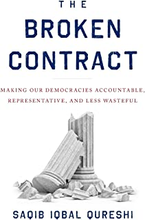 The Broken Contract: Making Our Democracies Accountable, Representative, and Less Wasteful