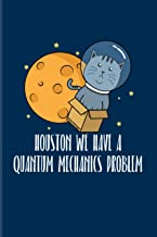 Houston We Have A Quantum Mechanics Problem: 2021 Planner   Weekly & Monthly Pocket Calendar   6x9 Softcover Organizer   A...