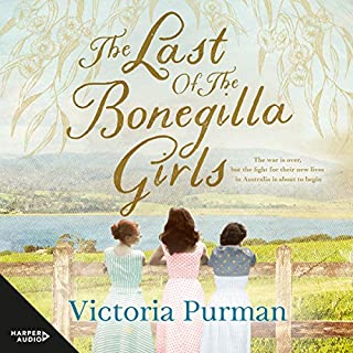 The Last of the Bonegilla Girls                   By:                                                                                                                                 Victoria Purman                               Narrated by:                                                                                                                                 Jennifer Vuletic                      Length: 11 hrs and 37 mins     15 ratings     Overall 4.6