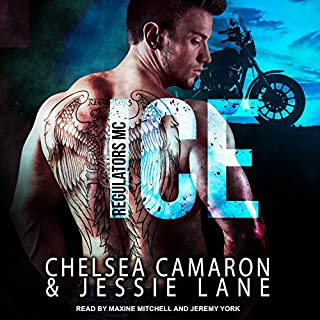 Ice     Regulators MC Series, Book 1              By:                                                                                                                                 Chelsea Camaron,                                                                                        Jessie Lane                               Narrated by:                                                                                                                                 Maxine Mitchell,                                                                                        Jeremy York                      Length: 6 hrs and 52 mins     14 ratings     Overall 4.6