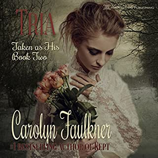 Tria     Taken as His, Book 2              By:                                                                                                                                 Carolyn Faulkner                               Narrated by:                                                                                                                                 Alana Wells                      Length: 3 hrs and 47 mins     1 rating     Overall 2.0