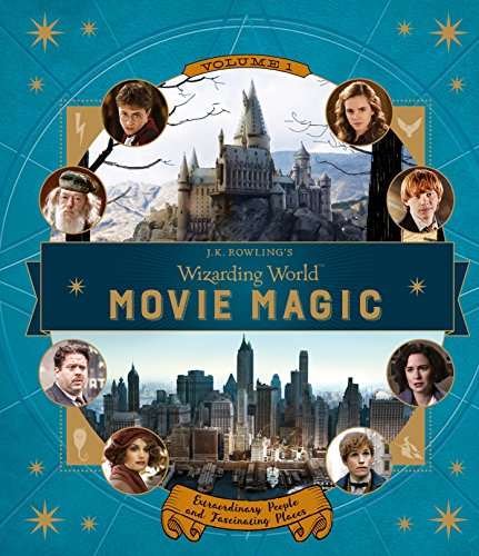 J.K. Rowling's Wizarding World: Movie Magic Volume One: Extraordinary People and Fascinating Places: 1 [Idioma Inglés]