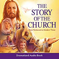 The Story of the Church Audio Drama: From Pentecost to Modern Times