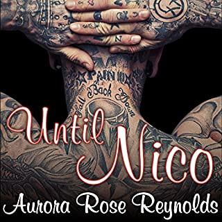 Until Nico     Until, Book 4              By:                                                                                                                                 Aurora Rose Reynolds                               Narrated by:                                                                                                                                 Roger Wayne,                                                                                        Saskia Maarleveld                      Length: 7 hrs and 38 mins     523 ratings     Overall 4.6