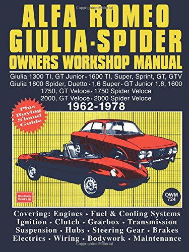 Alfa Romeo Giulia Spider Owners Workshop Manual 1962-1978: This Is A Do It Ourself Workshop Manual, It Was Written For The Owner Who Wishes To ... & Assembling Ope [Lingua inglese]