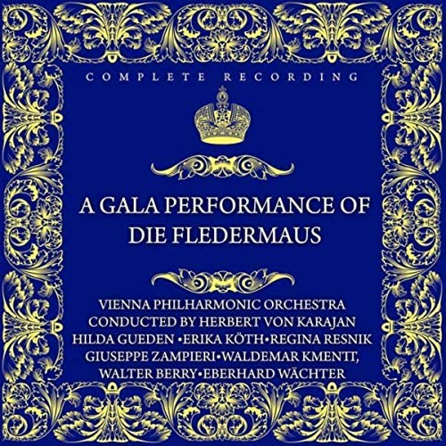 Hilda Gueden, The Vienna Philharmonic Orchestra & State Opera Chorus Conducted By Herbert Von Karajan, Walter Berry, Waldemar Kmentt, Giuseppe Zampieri, Regina Resnik & Erika Köth