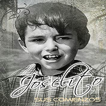 Joselito - Sus Comienzos