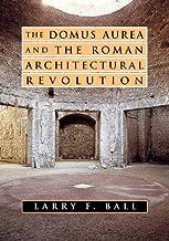 The Domus Aurea and the Roman Architectural Revolution (English Edition)