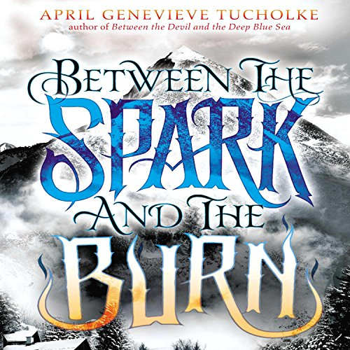 Between the Spark and the Burn audiobook cover art