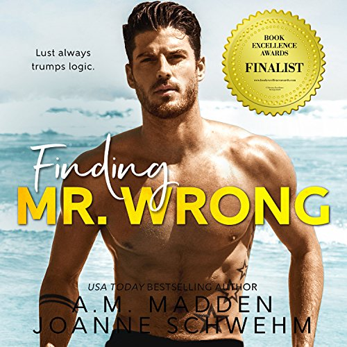 Finding Mr. Wrong                   By:                                                                                                                                 A.M. Madden,                                                                                        Joanne Schwehm                               Narrated by:                                                                                                                                 Lexie Richmond,                                                                                        C.A. Sorensen                      Length: 10 hrs and 52 mins     93 ratings     Overall 4.5