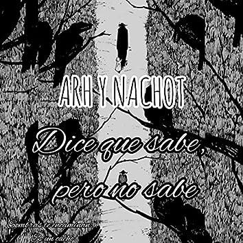 Arh & Nachot, Dice que sabe, pero no sabe