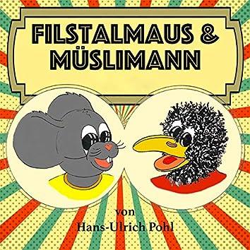 Filstalmaus und Müslimann