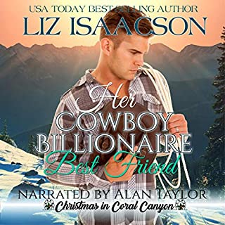 Her Cowboy Billionaire Best Friend: A Whittaker Brothers Novel     Christmas in Coral Canyon, Book 1              By:                                                                                                                                 Liz Isaacson                               Narrated by:                                                                                                                                 Alan Taylor                      Length: 5 hrs and 56 mins     Not rated yet     Overall 0.0