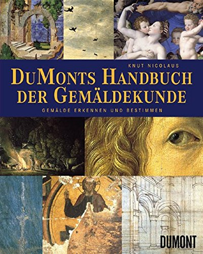 DuMonts Handbuch der Gemäldekunde: Gemälde erkennen und bestimmen