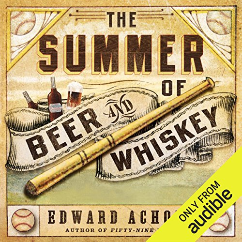 The Summer of Beer and Whiskey audiobook cover art
