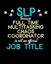 SLP Full Time Multitasking Chaos Coordinator is not an Official Job Title: Therapy Planning Journal for Speech Language Pathologists