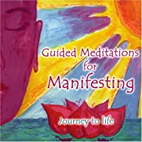 Guided Meditations for Manifesting