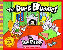 The Dumb Bunnies by [Dav Pilkey]