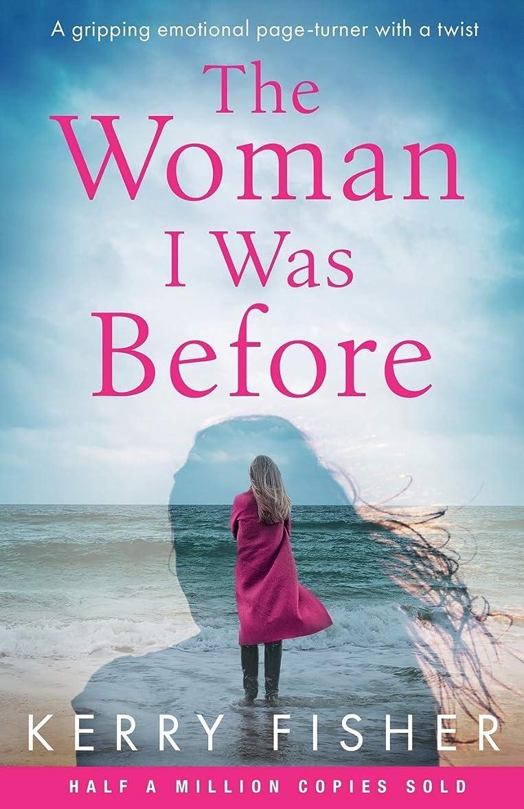 を除く不安ジャズThe Woman I Was Before: A gripping emotional page turner with a twist