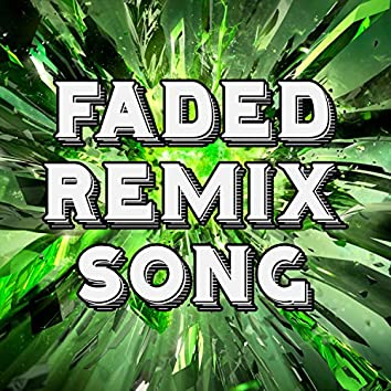 Faded Remix Song