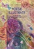 Poesie illustrate. Piccola raccolta per bambini dagli 8 agli 80 anni