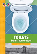 Toilets from Then to Now (Sequence Developments in Technology)