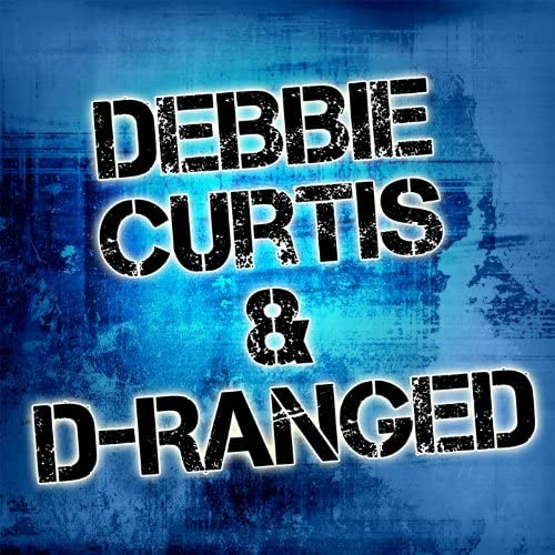 Debbie Curtis & D-Ranged