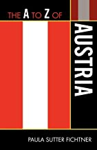 The A to Z of Austria (The A to Z Guide Series)