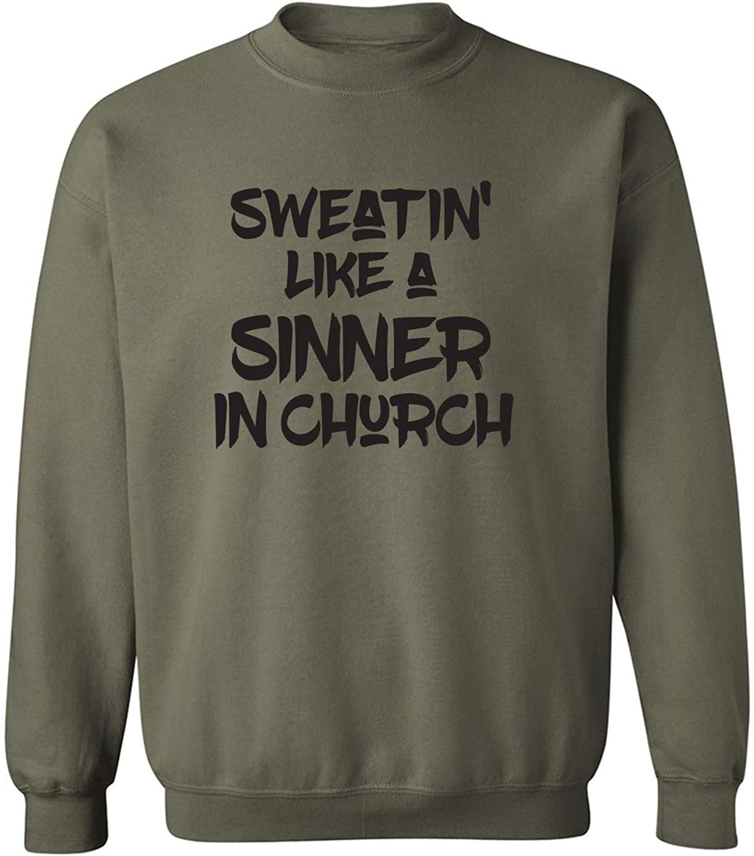 Sweatin Like A Sinner in Church Crewneck Sweatshirt