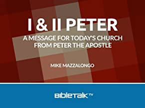 I & II Peter: A Message for Today's Church from Peter the Apostle