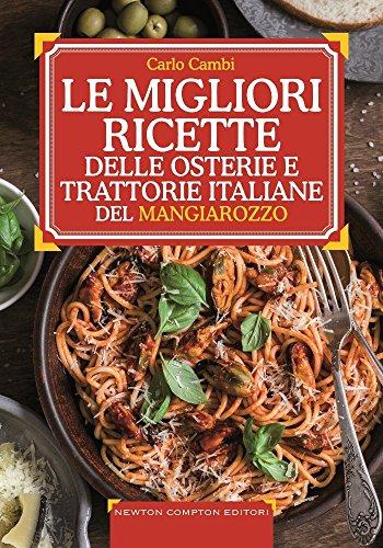 Le ricette d'oro delle migliori osterie e trattorie italiane del Mangiarozzo. Nuova ediz.