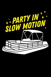 Party in Slow Motion: 120 Pages I 6x9 I Scuba Diving Notebook I Funny Boating, Sailing & Vacation Gifts