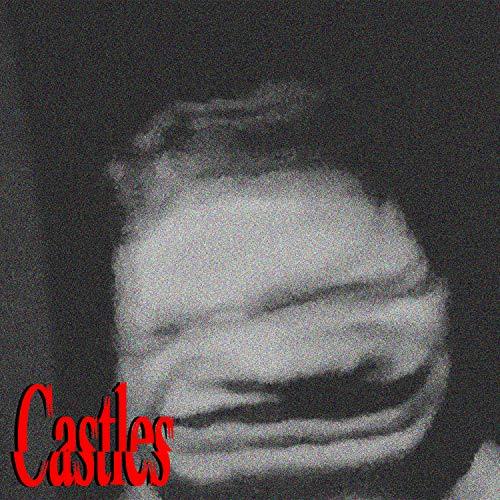 Castles [Explicit]