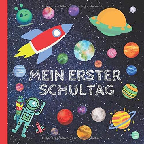 Mein erster Schultag: Erinnerungsalbum an meine Einschulung, Gästebuch für die Einschulungsfeier zum Schulanfang für Mädchen und Jungen, Geschenk für die Schultüte - Weltraum