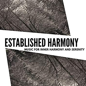 Established Harmony - Music For Inner Harmony And Serenity