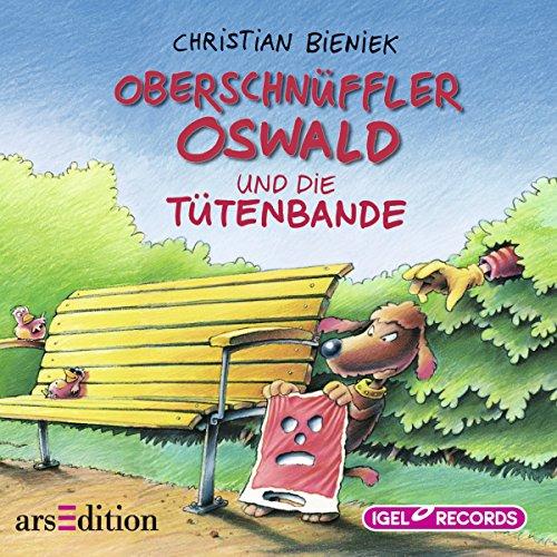 Oberschnüffler Oswald und die Tütenbande Titelbild