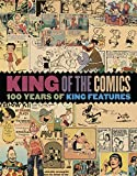 King of the Comics: One Hundred Years of King Features Syndicate