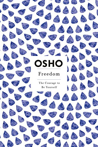 Osho: Freedom: The Courage to Be Yourself (Osho Insights for a New Way of Living)