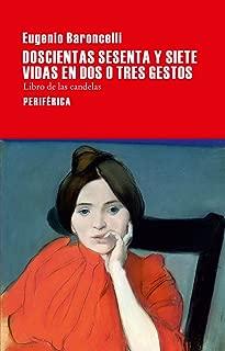 Doscientas sesenta y siete vidas en dos o tres gestos (Largo recorrido) (Spanish Edition),Translation edition