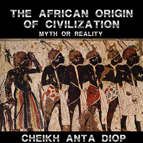 African Origin of Civilization - The Myth or Reality cover art