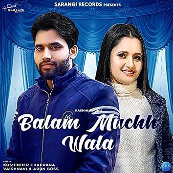Balam Muchh Wala - Single