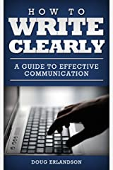 How to Write Clearly: A Guide to Effective Communication Kindle Edition