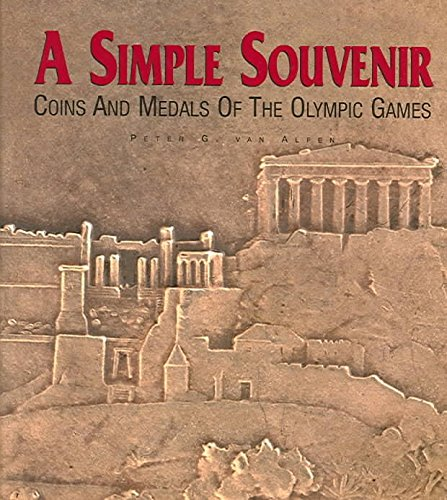 [(A Simple Souvenir : Coins and Medals of the Olympic Games)] [By...