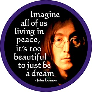 Imagine All Of Us Living In Peace, It's Too Beautiful To Just Be A Dream John Lennon - Button/Pinback