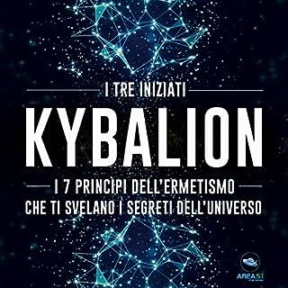 Kybalion: I 7 princìpi dell'ermetismo che ti svelano i segreti dell'universo copertina