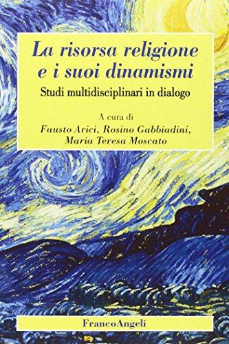 La risorsa religione e i suoi dinamismi. Studi multidisciplinari in dialogo