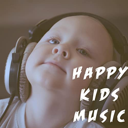 Happy Kids Music by Kids Music and Nursery Rhymes Kids Party Music